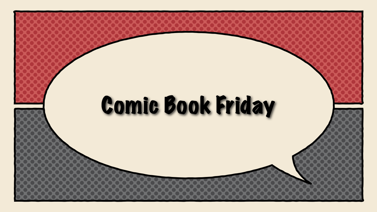 Comic Book Friday